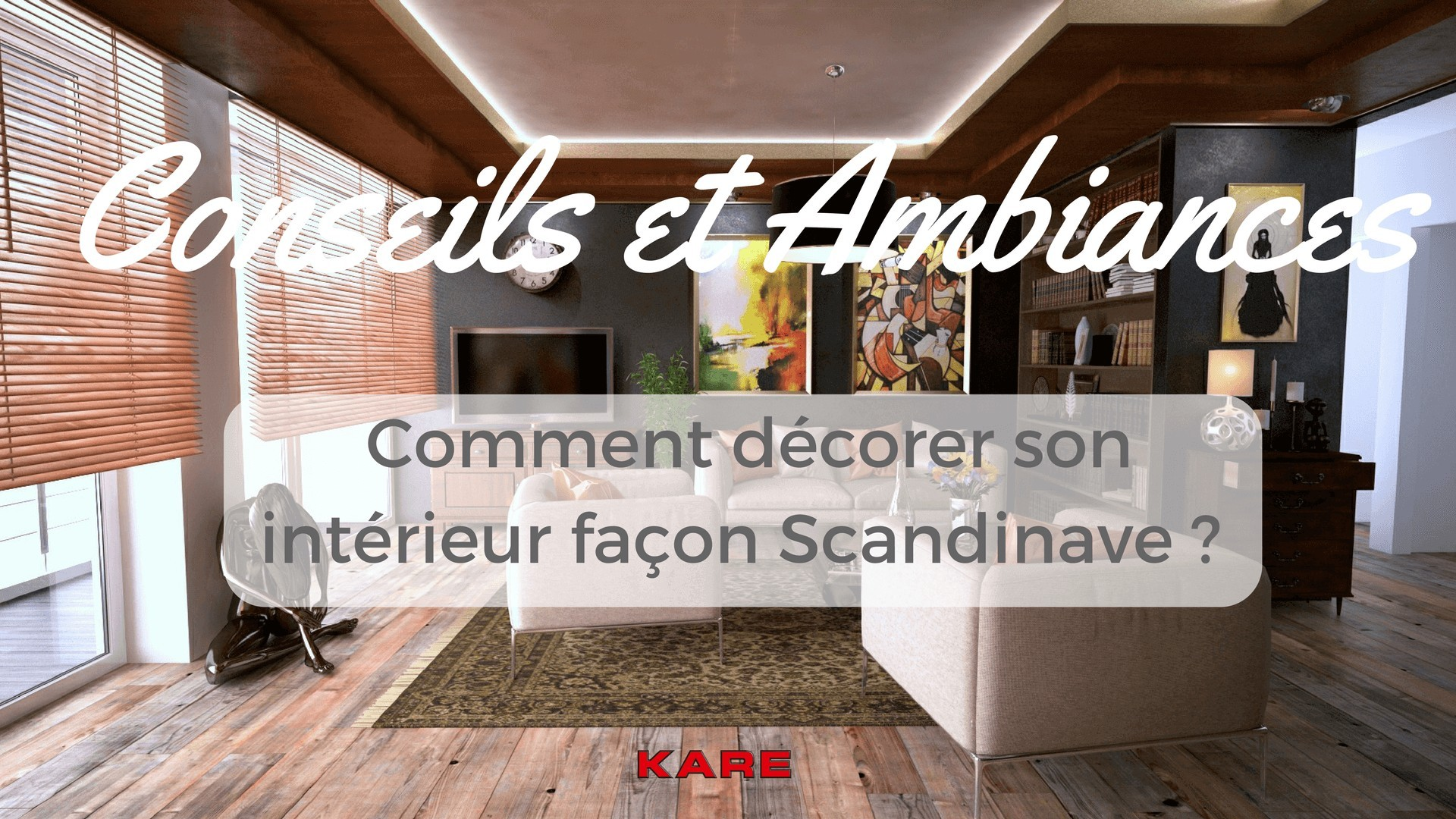 comment d corer son int rieur fa on scandinave kare click. Black Bedroom Furniture Sets. Home Design Ideas